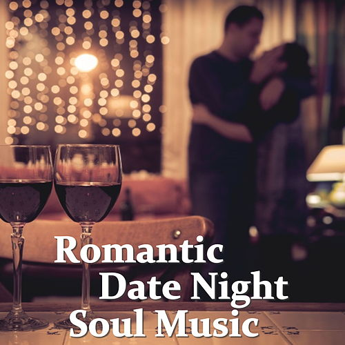 Romantic Date Night Soul Music by Various Artists