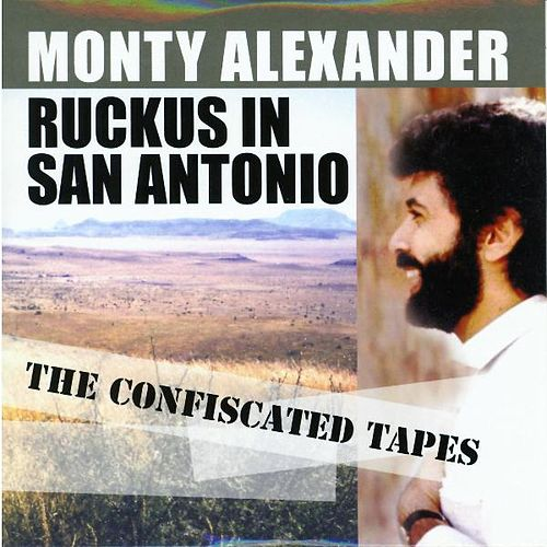 Ruckus In San Antonio by Monty Alexander