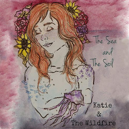 The Sea and the Soil by Katie