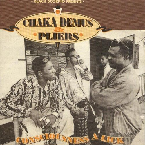 Black Scorpio Presents: Chaka Demus & Pliers - Consciousness a Lick von Chaka Demus and Pliers