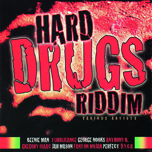 Hard Drugs Riddim by Various Artists