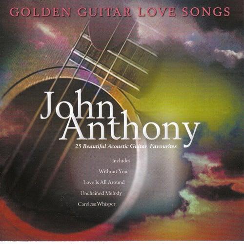 Golden Guitar Love Songs by John Anthony