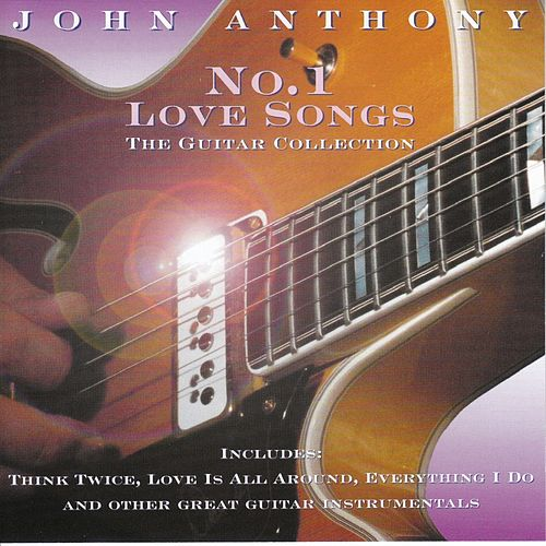 No.1 Love Songs : The Guitar Collection by John Anthony