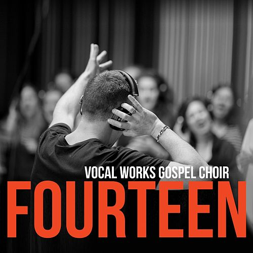 Fourteen von Vocal Works Gospel Choir