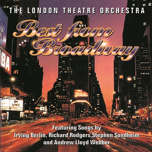 Best From Broadway de London Theatre Orchestra