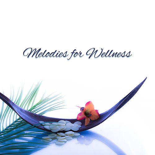 Melodies for Wellness – Spa Music, Relax, Massage Therapy, Healing Body, Relaxed Soul, Relaxation Wellness, Soft Nature Sounds, Zen Music, Soothing Piano by Relaxing Spa Music