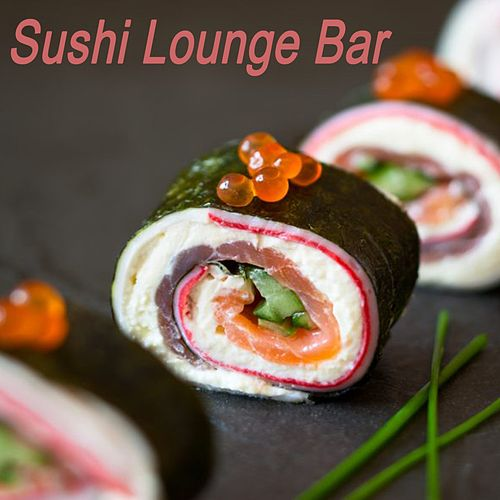 Sushi Lounge Bar & DJ Mix (Chillout Lounge Music, Smooth Sounds of Chillout for Café, Sensual Chill Lounge & Relaxing Chill) de Various Artists