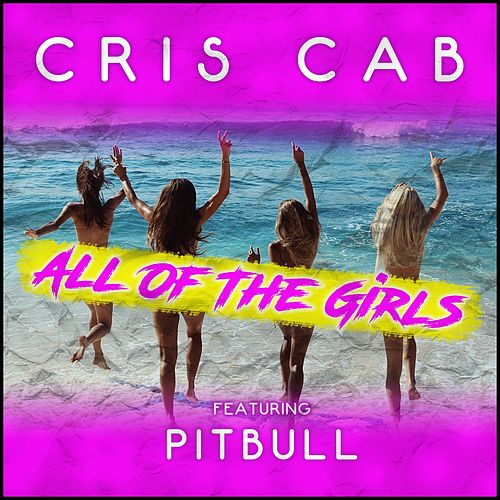 All of the Girls (feat. Pitbull) de Cris Cab