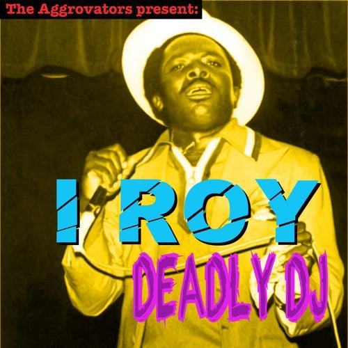 Deadly DJ de I-Roy