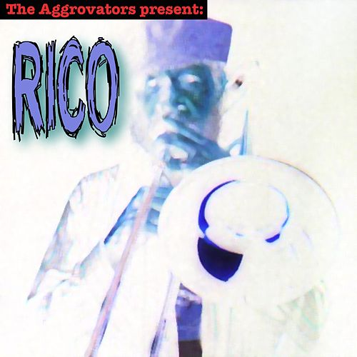 The Aggrovators Present Rico de Rico Rodriguez