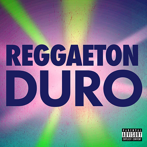 Reggaeton Duro von Various Artists