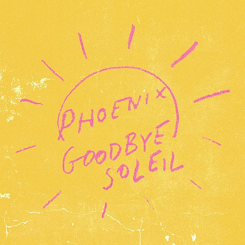 Goodbye Soleil de Phoenix