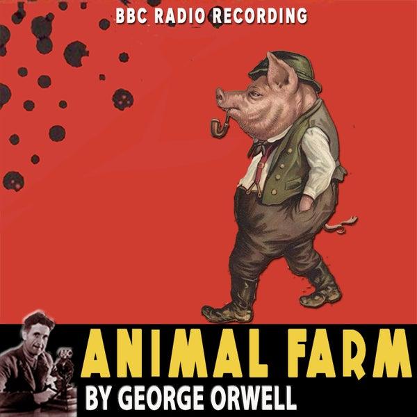 Animal Farm - BBC Radio Recording by George Orwell (The Nbc