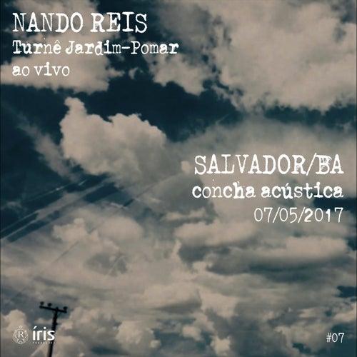 Turnê Jardim-Pomar, Salvador/BA 07-Maio-2017, #7 (Ao Vivo) de Nando Reis