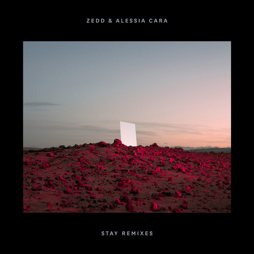 Stay (Remixes) de Zedd & Alessia Cara