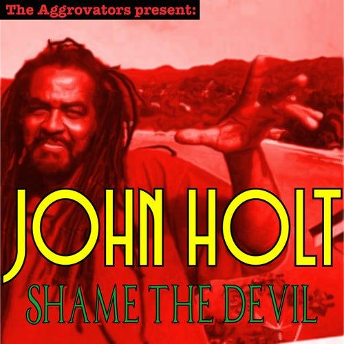 Shame The Devil by John Holt
