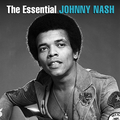 The Essential Johnny Nash by Johnny Nash