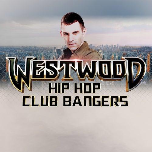Westwood Hip Hop Club Bangers by Various Artists