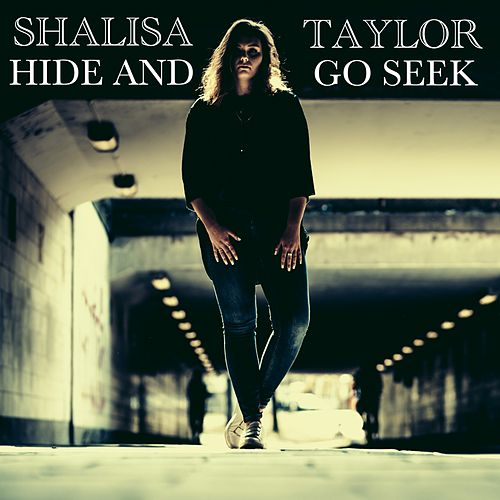 Hide and Go Seek by Shalisa Taylor
