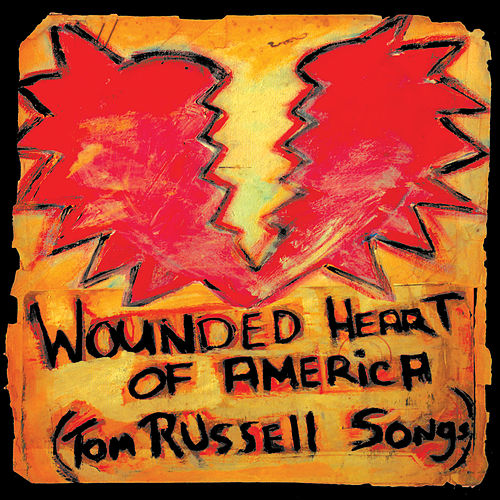 Wounded Heart Of America de Tom Russell