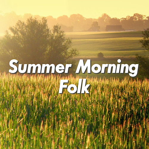 Summer Morning Folk by Various Artists