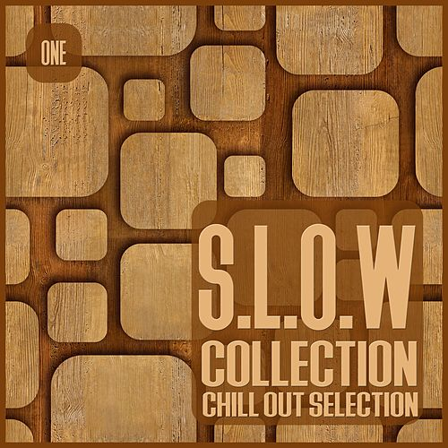 S.L.O.W. Collection, Vol. 1 - Chill Out Selection de Various Artists