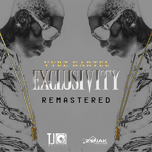 Exclusivity (Remastered) by VYBZ Kartel