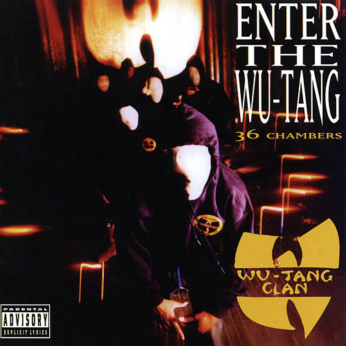 Enter The Wu-Tang (36 Chambers) by Wu-Tang Clan
