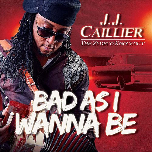 Bad as I Wanna Be by J.J. Caillier