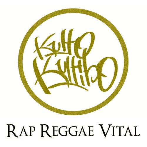 Rap Reggae Vital by Kulto Kultibo