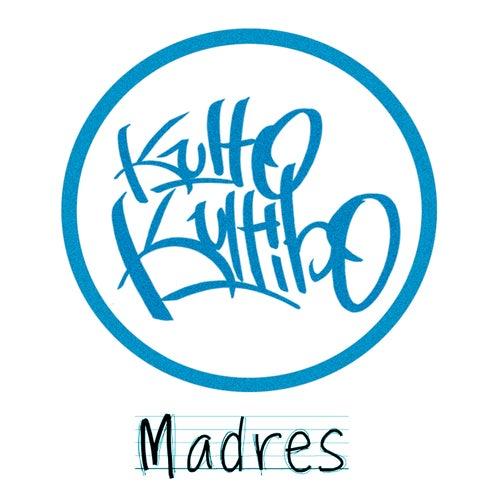 Madres by Kulto Kultibo