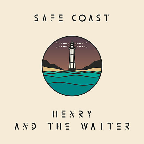 Safe Coast di Henry And The Waiter