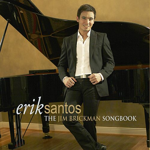 Erik Santos (The Jim Brickman Songbook) by Erik Santos