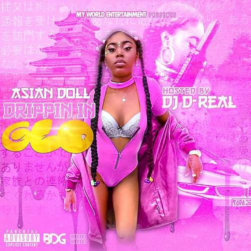 Drippin in Glo by Asian Doll