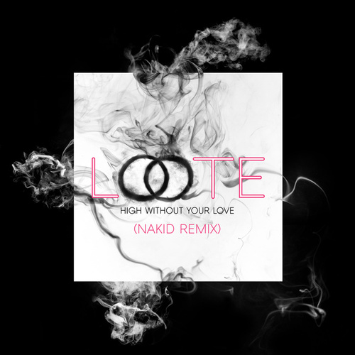 High Without Your Love (NAKID Remix) by Loote