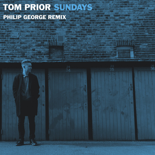 Sundays (Philip George Remix) von Tom Prior