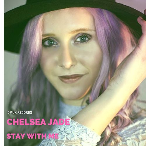 Stay with Me by Chelsea Jade