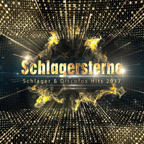 Schlagersterne (Schlager & Discofox Hits 2017) von Various Artists