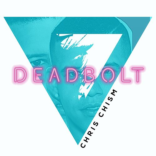 Deadbolt by Chris Chism