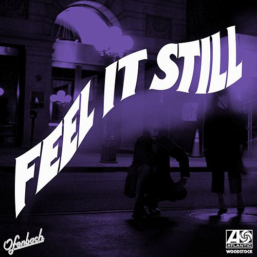 Feel It Still (Ofenbach Remix) de Portugal. The Man