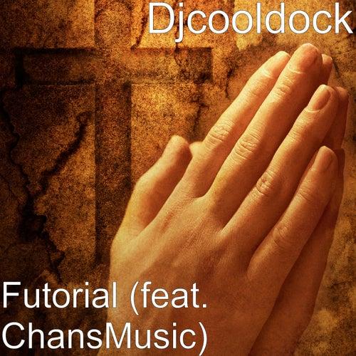 Futorial (feat. ChansMusic) de Djcooldock