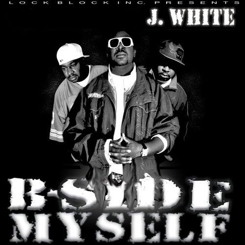 B-Side Myself di J White