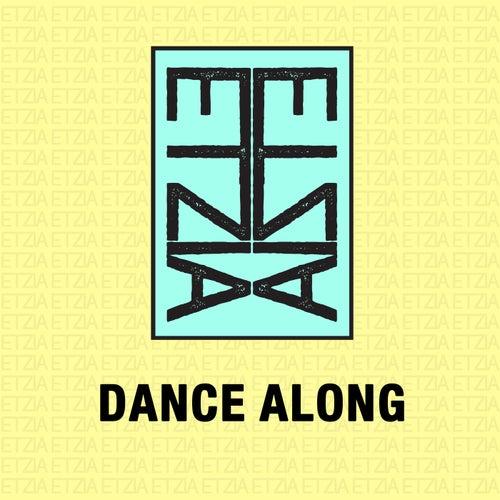 Dance Along de Etzia
