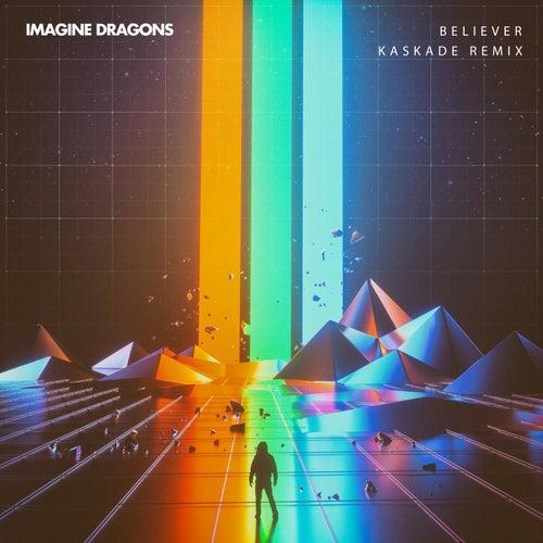 Believer (Kaskade Remix) by Imagine Dragons