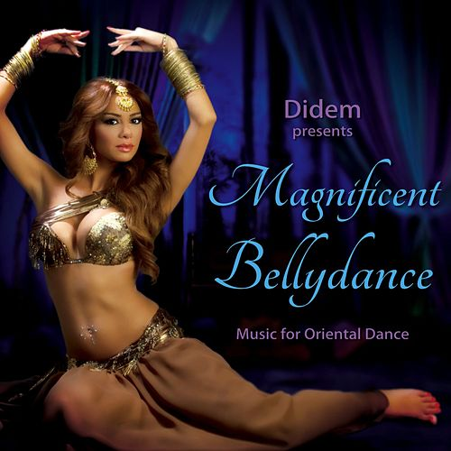 Didem Presents Magnificent Bellydance de Various Artists