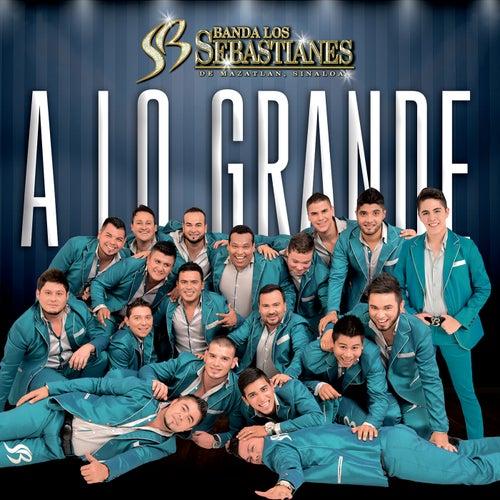 A Lo Grande de Banda Los Sebastianes