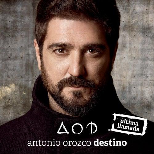 Destino (Última Llamada) de Antonio Orozco