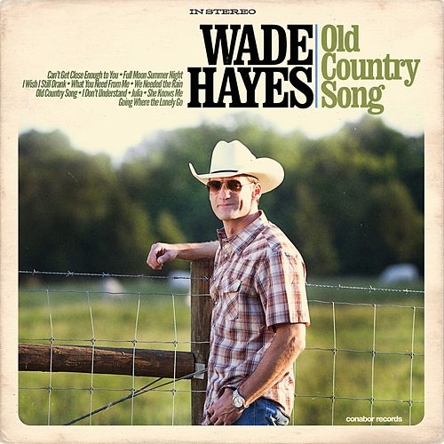 Old Country Song by Wade Hayes