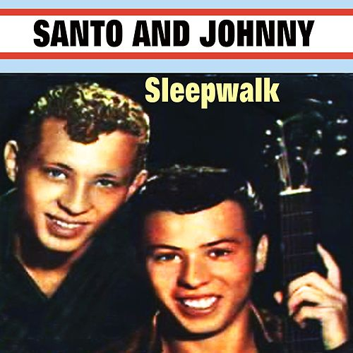 Sleepwalk de Santo and Johnny