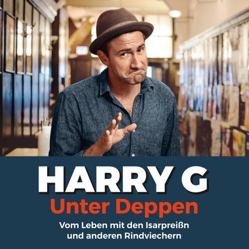 Unter Deppen - Das Hörbuch von Harry G